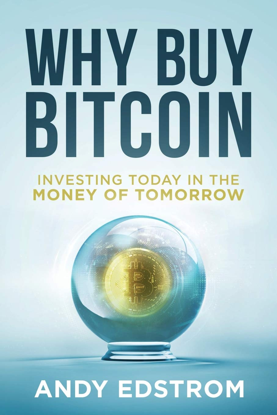 Why Buy Bitcoin: Investing Today in the Money of Tomorrow - Tolerant Planet