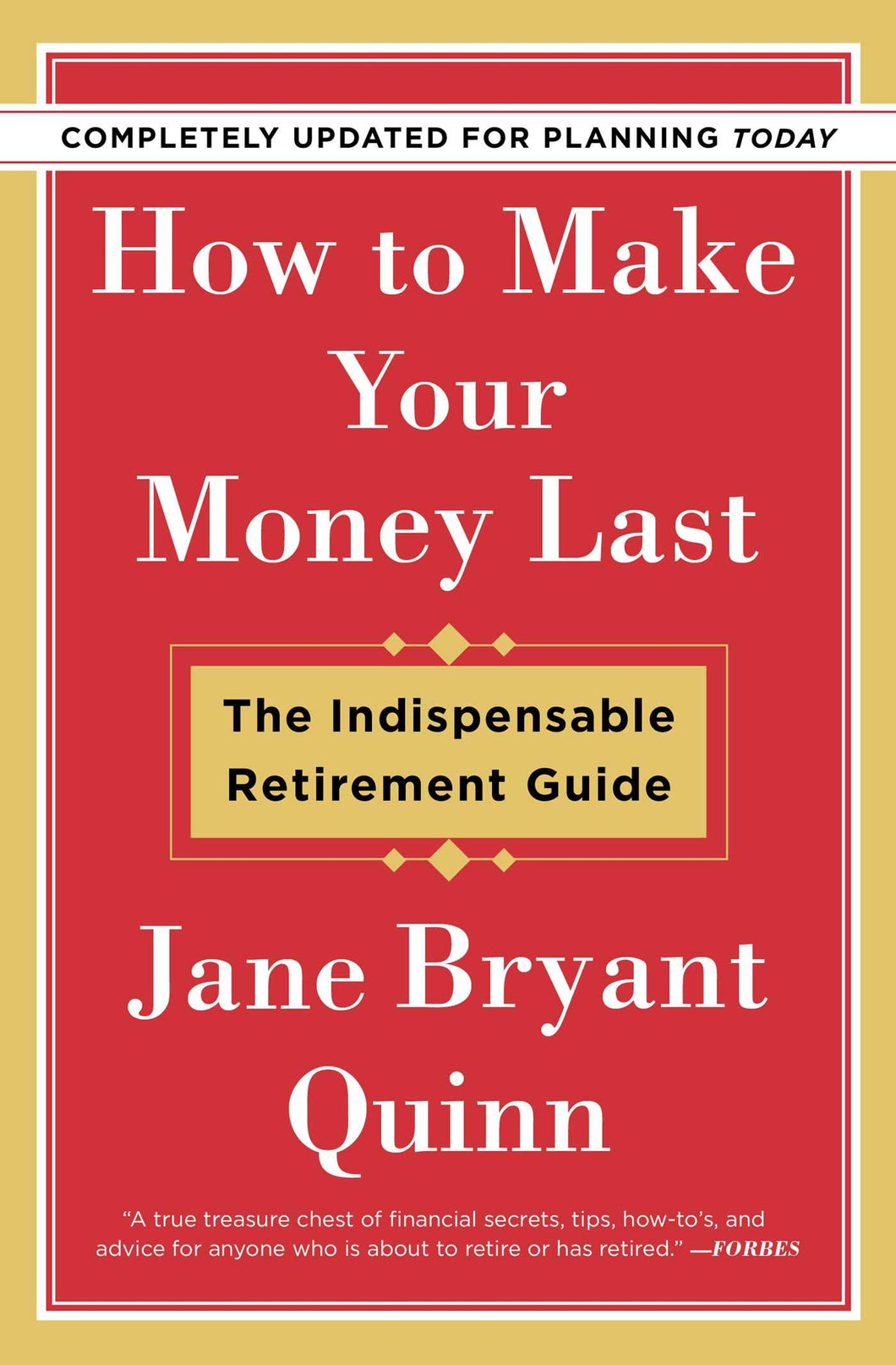 How to Make Your Money Last - Completely Updated for Planning Today: The Indispensable Retirement Guide - Tolerant Planet