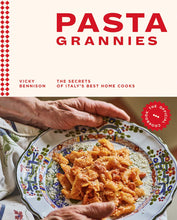 Lataa kuva Gallerian katseluohjelmaan, Pasta Grannies: The Official Cookbook: The Secrets of Italian Best Home Cookes - Tolerant Planet