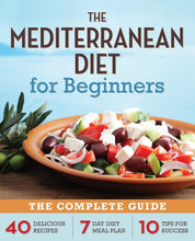 Load image into Gallery viewer, The Mediterranean Diet for Beginners: The Complete Guide - 40 Delicious Recipes, 7-Day Diet Meal Plan, and 10 Tips for Success - Tolerant Planet