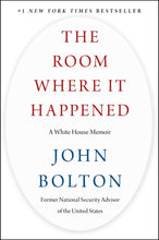 Load image into Gallery viewer, The Room Where It Happened: A White House Memoir - Tolerant Planet