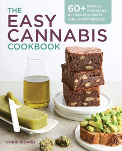The Easy Cannabis, Cookbook: 60+ Medical Marijuana, Recipes, for Sweet, and Savory Edibles. - Tolerant Planet