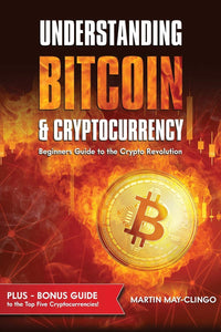 Understanding Bitcoin & Cryptocurrency: Beginners Guide to the Crypto Revolution - Tolerant Planet