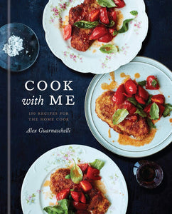 Cook with Me: 150 Recipes for the Home Cook: A Cookbook - Tolerant Planet