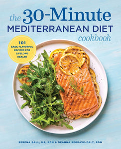 30-Minute Mediterranean Diet Cookbook: 101 Easy, Flavorful Recipes for Lifelong Health - Tolerant Planet