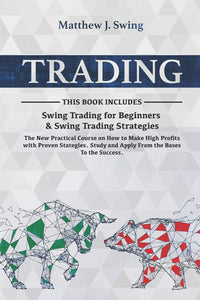TRADING: 2 Books in 1- Swing Trading for Beginners & Swing Trading Strategies -The New Practical Course on How to Make High Profits with Proven Stategies.Study and Apply From the Bases To the Success - Tolerant Planet