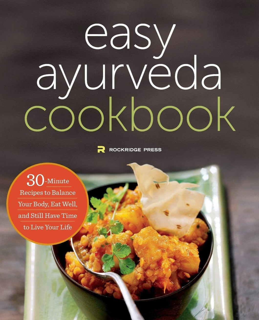 The Easy Ayurveda Cookbook: An Ayurvedic Cookbook to Balance Your Body and Eat Well - Tolerant Planet