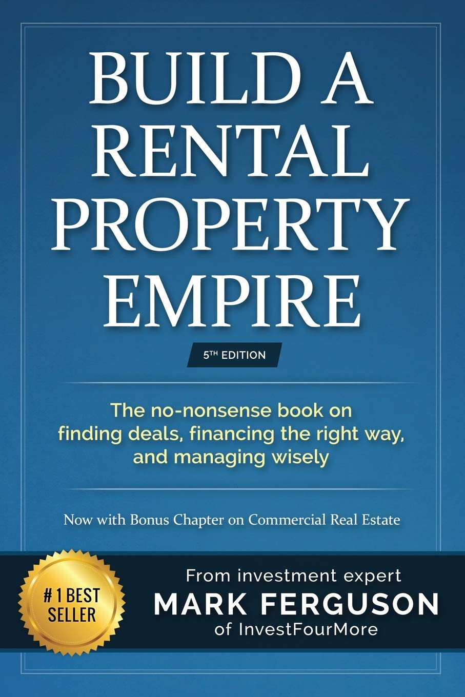 Build a Rental Property Empire: The no-nonsense book, on finding deals, financing, the right way, and managing wisely. - Tolerant Planet
