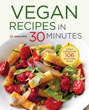 Load image into Gallery viewer, Vegan Recipes in 30 Minutes: A Vegan Cookbook with 106 Quick & Easy Recipes - Tolerant Planet