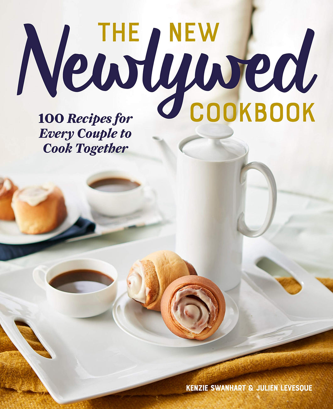 The New Newlywed Cookbook: 100 Recipes for Every Couple to Cook Together - Tolerant Planet