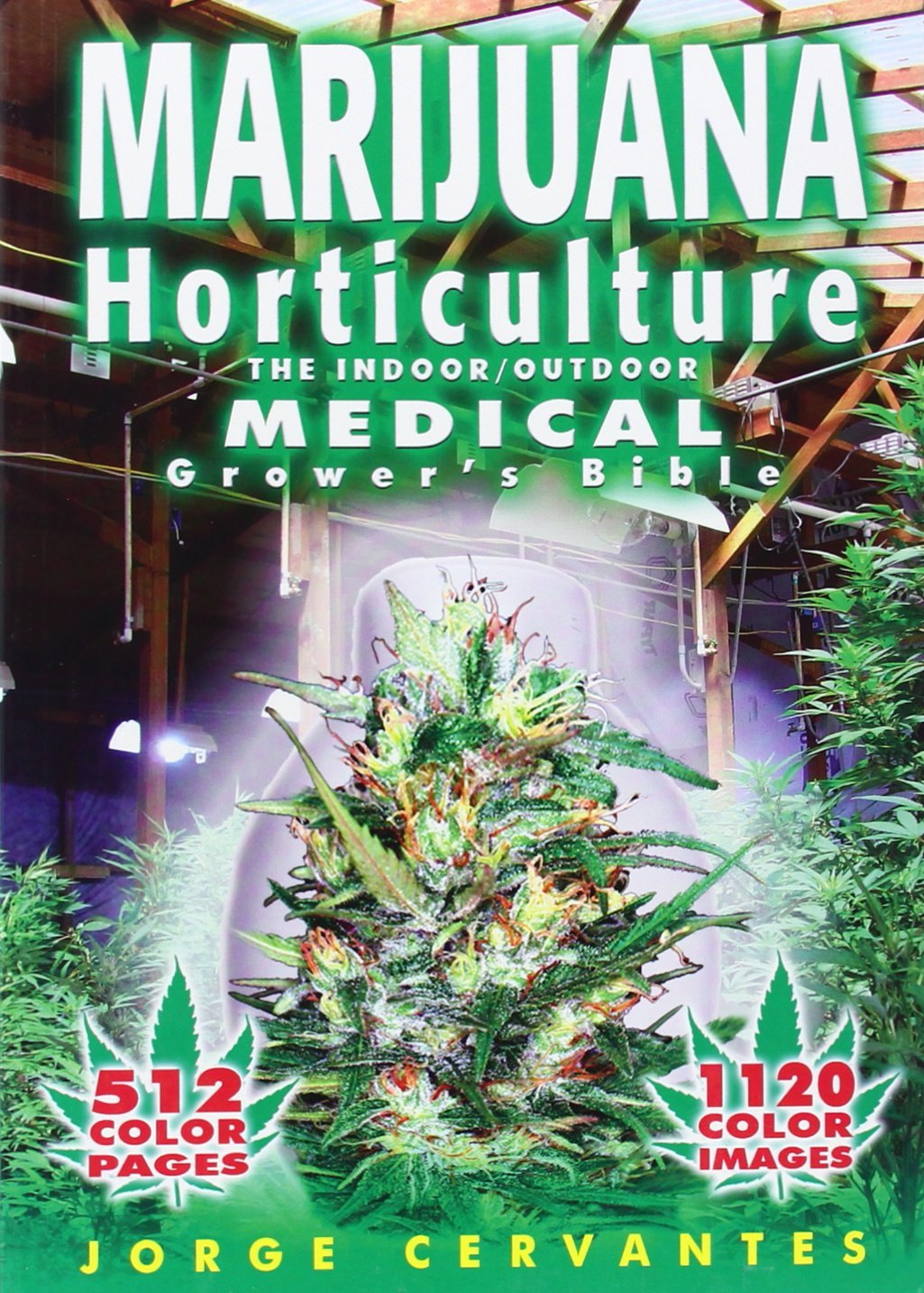 Marijuana, Horticulture: The Indoor/Outdoor (Medical Grower's Bible) - Tolerant Planet
