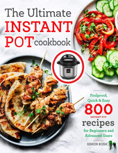 Load image into Gallery viewer, The Ultimate Instant Pot cookbook: Foolproof, Quick & Easy 800 Instant Pot Recipes for Beginners and Advanced Users (Pressure Cooker Recipes) - Tolerant Planet