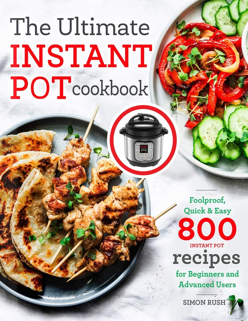The Ultimate Instant Pot cookbook: Foolproof, Quick & Easy 800 Instant Pot Recipes for Beginners and Advanced Users (Pressure Cooker Recipes) - Tolerant Planet