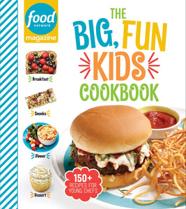Food Network Magazine The Big, Fun Kids Cookbook: 150+ Recipes for Young Chefs - Tolerant Planet