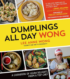 Dumplings All Day Wong: A Cookbook of Asian Delights From a Top Chef - Tolerant Planet