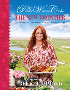 The Pioneer, Woman Cooks:The New Frontier: 112 Fantastic Favorites, for Everyday Eating. - Tolerant Planet