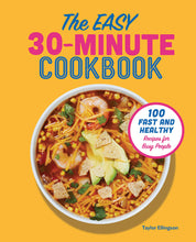 Load image into Gallery viewer, The Easy 30-Minute Cookbook: 100 Fast and Healthy Recipes for Busy People - Tolerant Planet