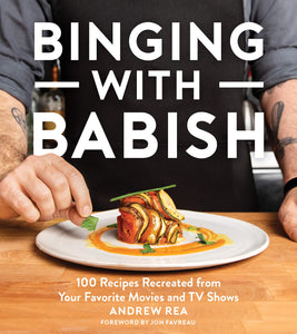 Binging with Babish: 100 Recipes Recreated from Your Favorite Movies and TV Shows - Tolerant Planet