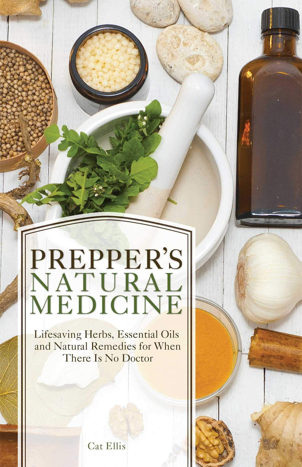 Prepper's Natural Medicine: Life-Saving Herbs, Essential Oils and Natural Remedies for When There is No Doctor - Tolerant Planet
