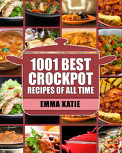 Load image into Gallery viewer, Crock Pot: 1001 Best Crock Pot Recipes of All Time (Crockpot, Slow Cooker, Cookbooks) - Tolerant Planet