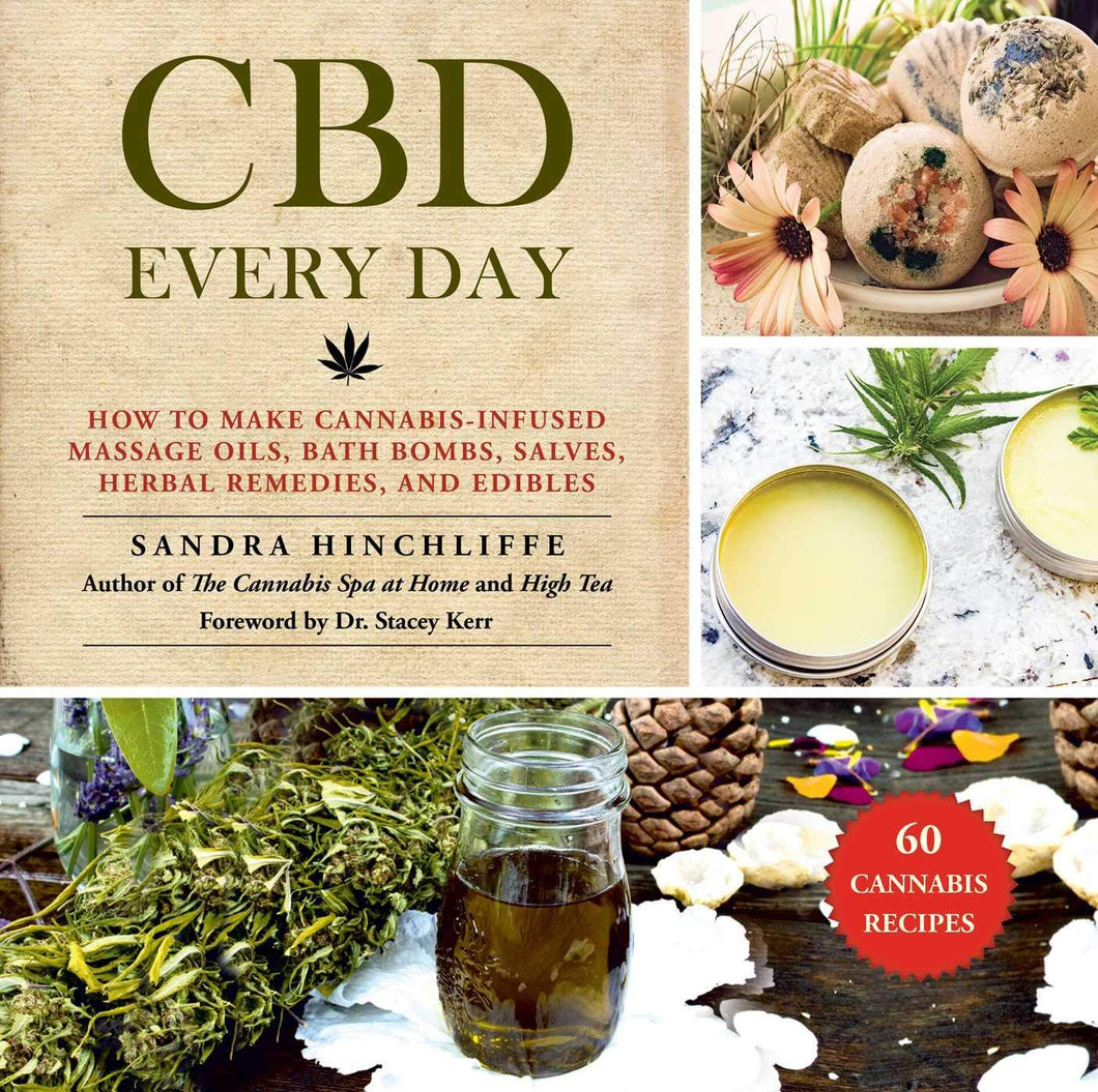 CBD Every Day : How to Make Cannabis-Infused Massage Oils, Bath Bombs, Salves, Herbal Remedies, and Edibles (Hardcover) - Tolerant Planet