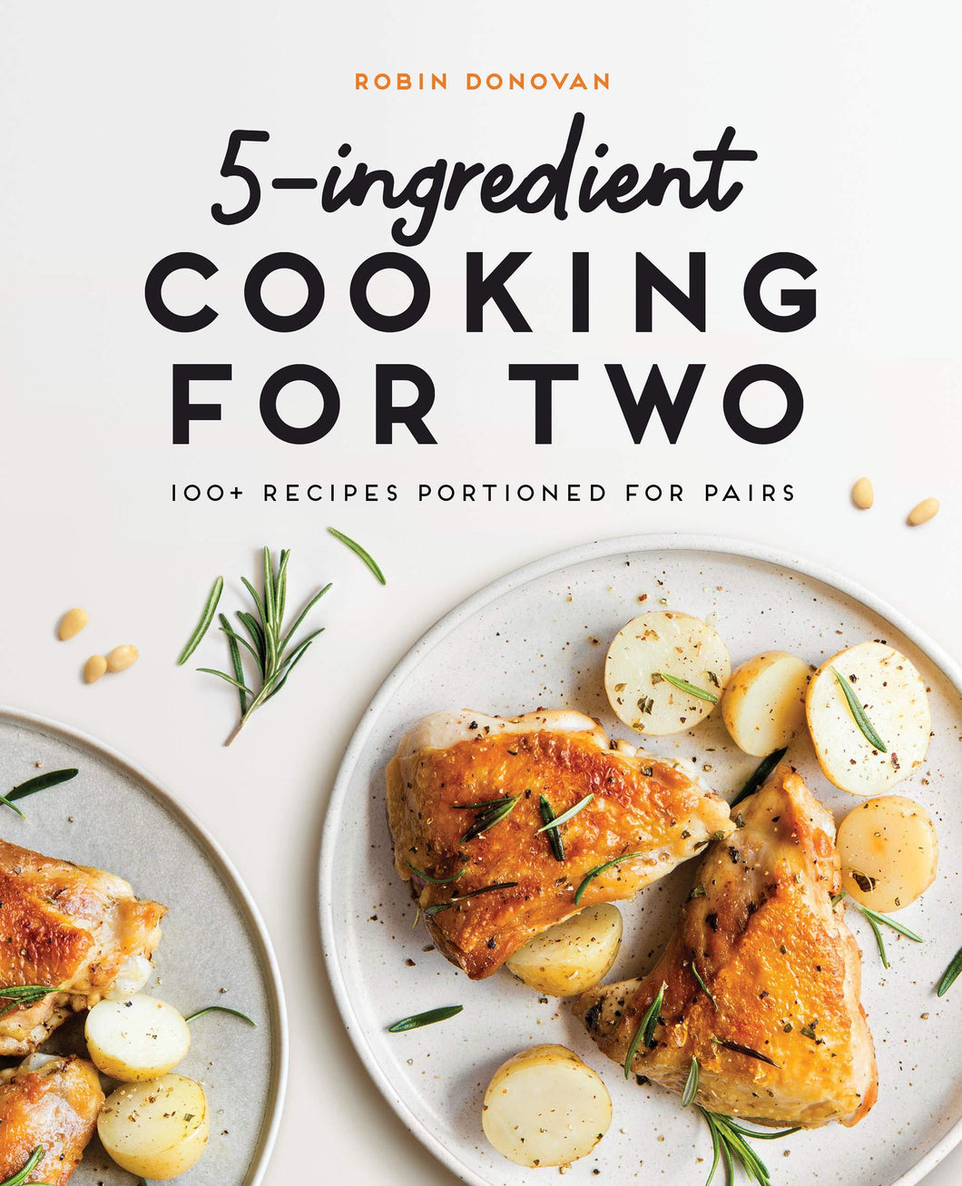 5-Ingredient Cooking for Two: 100 Recipes Portioned for Pairs - Tolerant Planet