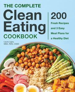 Complete Clean Eating Cookbook: 200 Fresh Recipes and 3 Easy Meal Plans for a Healthy Diet - Tolerant Planet