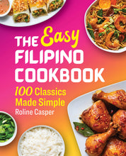 Load image into Gallery viewer, The Easy Filipino Cookbook: 100 Classics Made Simple - Tolerant Planet