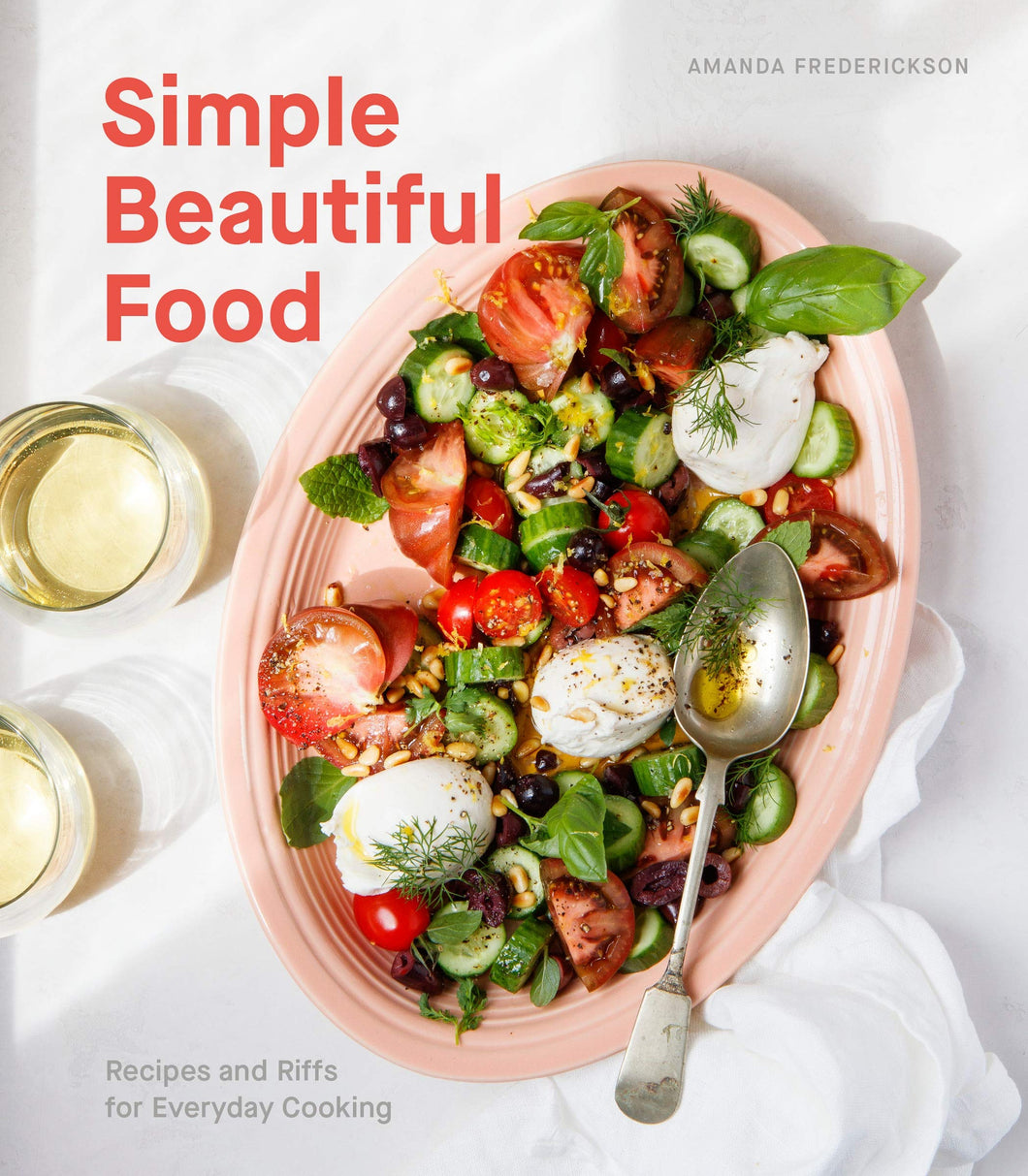 Simple Beautiful, Food-Recipes: and Riffs, for Everyday Cooking. - Tolerant Planet