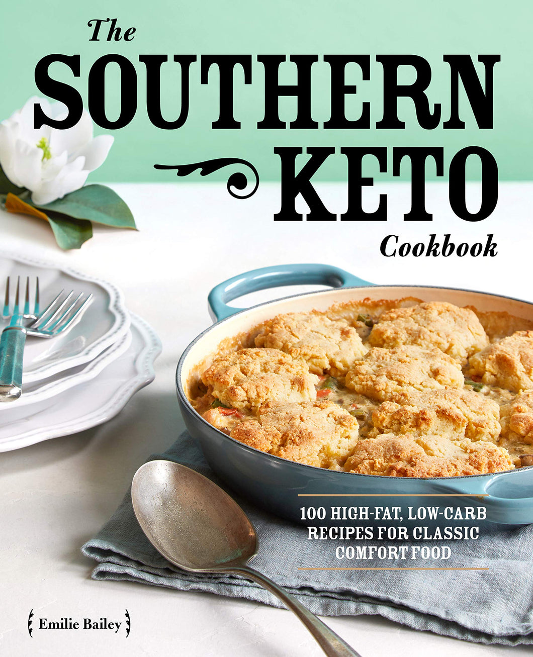 The Southern Keto Cookbook: 100 High-Fat, Low-Carb Recipes for Classic Comfort Food - Tolerant Planet