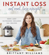 Load image into Gallery viewer, Instant Loss: Eat Real, Lose Weight: How I Lost 125 Pounds Includes 100+ Recipes - Tolerant Planet