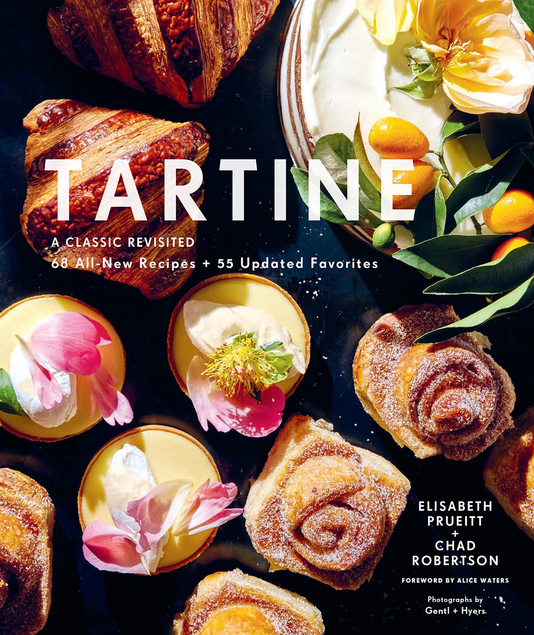 Tartine: A Classic Revisited: 68 All-New Recipes + 55 Updated Favorites (Baking Cookbooks, Pastry Books, Dessert Cookbooks, Gifts for Pastry Chefs) - Tolerant Planet