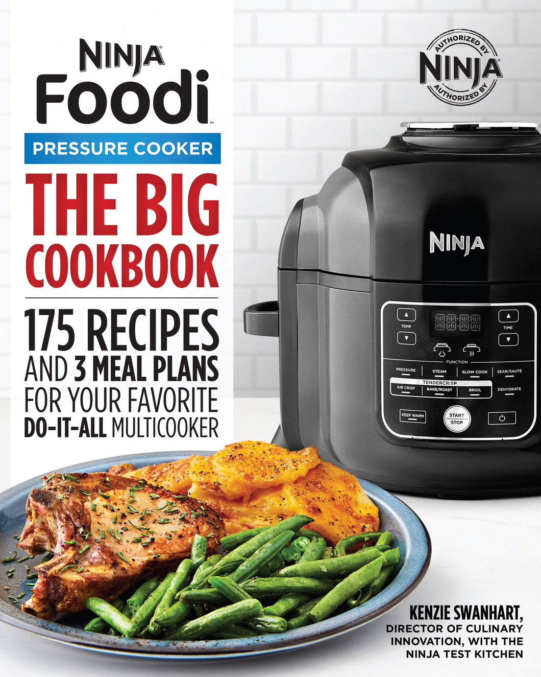The Big Ninja Foodi Pressure Cooker Cookbook: 175 Recipes and 3 Meal Plans for Your Favorite Do-It-All Multicooker - Tolerant Planet