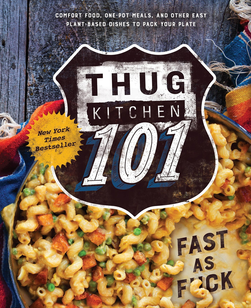 Thug Kitchen 101: Fast as F*ck: A Cookbook (Thug Kitchen Cookbooks) - Tolerant Planet