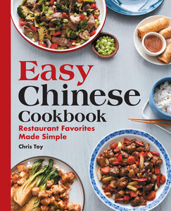 Easy Chinese Cookbook: Restaurant Favorites Made Simple - Tolerant Planet