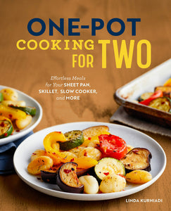 One-Pot Cooking for Two: Effortless Meals for Your Sheet Pan, Skillet, Slow Cooker, and More - Tolerant Planet