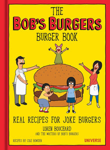 The Bob's Burgers Burger Book: Real Recipes for Joke Burgers - Tolerant Planet