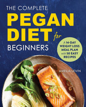 Load image into Gallery viewer, The Complete Pegan Diet for Beginners: A 14-Day Weight Loss Meal Plan with 50 Easy Recipes - Tolerant Planet