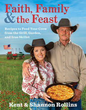Load image into Gallery viewer, Faith, Family & the Feast: Recipes to Feed Your Crew from the Grill, Garden, and Iron Skillet - Tolerant Planet