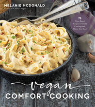 Load image into Gallery viewer, Vegan Comfort Cooking: 75 Plant-Based Recipes to Satisfy Cravings and Warm Your Soul - Tolerant Planet