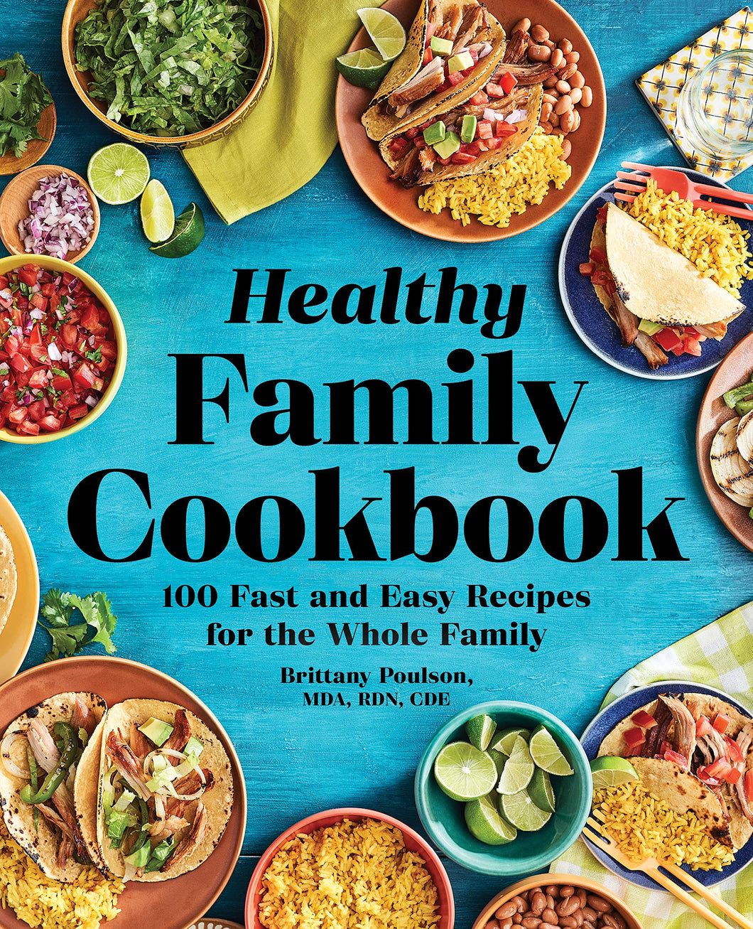The Healthy Family Cookbook: 100 Fast and Easy Recipes for the Whole Family - Tolerant Planet
