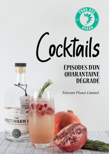 COCKTAILS: épisodes d'une mise en quarantaine mécontente - Tolerant Planet