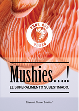 Load image into Gallery viewer, Mushies….! El Superalimento Subestimado. - Tolerant Planet