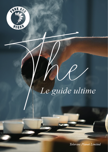 THÉ: Le guide ultime - Tolerant Planet