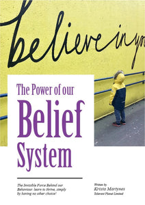 The Power Of Our Belief System - Tolerant Planet
