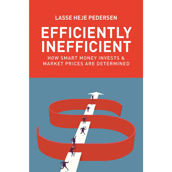 Efficiently Inefficient: How Smart Money Invests and Market Prices Are Determined - Tolerant Planet