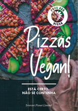 Laden Sie das Bild in den Gallery Viewer, Pizzas Vegan! Está certo. Não se contenha - Toleranter Planet