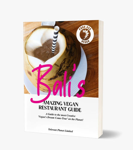 Punk Ass Vegan - Bali Restaurants - Recipes from the Island of the Gods (and Goddesses) - Tolerant Planet