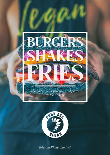 Burgers Shakes and Fries - sans mort, destruction et essence. Sois le changement! - Tolerant Planet