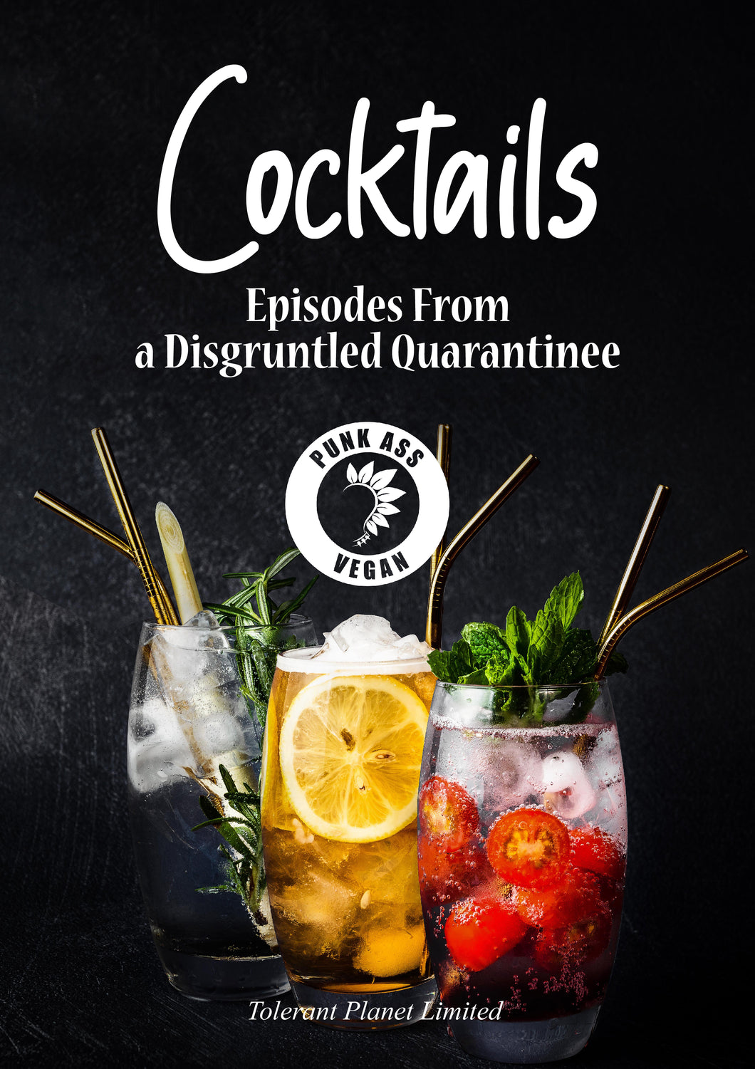 COCKTAILS : Episodes From a Disgruntled Quarantinee - Tolerant Planet